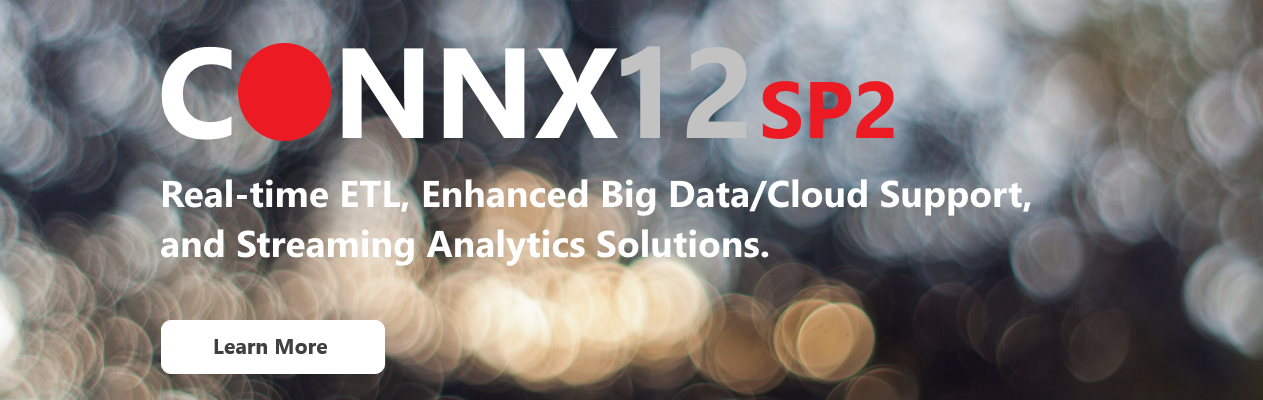CONNX 12: Real-time ETL, Enhanced Big Data/Cloud Support, and Streaming Analytics Solutions